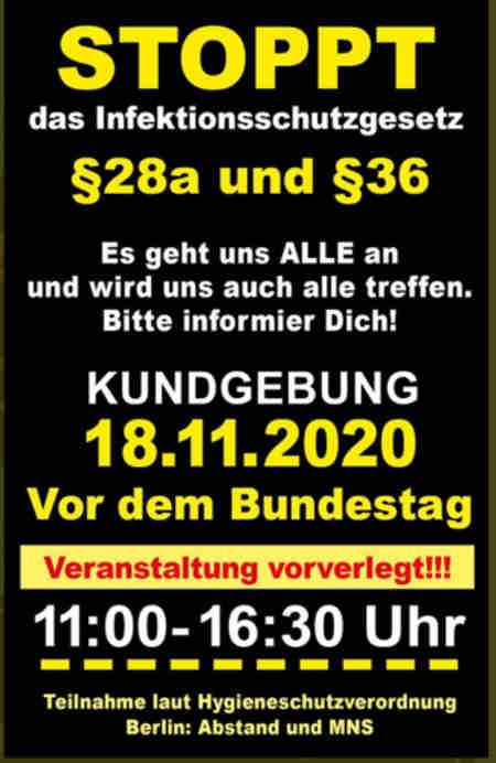 """Stoppt das Infektionsschutzgesetz mit den §28a und §36 ! Kundgebung 18.11.20 Berlin, vor dem BundestagAm kommenden Mittwoch, den 18. November 2020, wird über das 3. Gesetz  """"zum Schutz der Bevölkerung bei einer epidemischen Lage von nationaler Tragweite"""" final abgestimmt.Experten kritisieren Neufassung und Erweiterung des Infektionsschutzgesetzes.Die Umsetzung dieser Gesetzeserweiterung enthält massive Eingriffe in unsere Bürgerrechte!Mehr Informationen..."""
