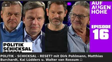 Fair Talk #16: POLITIK – SCHICKSAL – RESET? mit Dirk Pohlmann, Matthias Burchardt, Kai Lüdders u. Walter van Rossum - Der Talk mit Jens Lehrich und seinen Gästen...